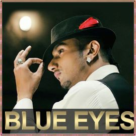 Blue Eyes - Yo Yo Honey Singh - Yo Yo Honey Singh - 2013