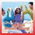 Mujhse Shaadi Karogi - Mujhse Shaadi Karogi - Sonu Nigam, Udit Narayan, Sunidhi Chauhan  - 2004