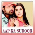 Naam Hai Tera Tera - Aap Ka Suroor - Himesh Reshammiya - 2006