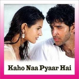 Kaho Na Pyar Hai   - Kaho Na Pyar Hai - Alka Yagnik , Udit Narayan - 2000
