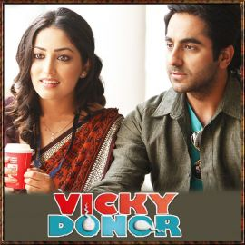 Pani Da Rang - Vicky Donor - Ayushmann Khurrana - 2012