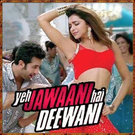 Dilliwaali Girlfriend - Yeh Jawani Hai Deewani - Arijit Singh, Sunidhi Chauhan - 2013